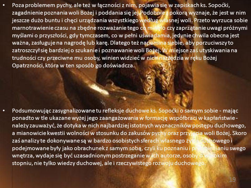 Na tle zasygnalizowanej powyżej działalności formacyjnej ks. Sopoćki wobec duchowieństwa, której oddawał się w latach 30. w Wilnie dostrzec można cora