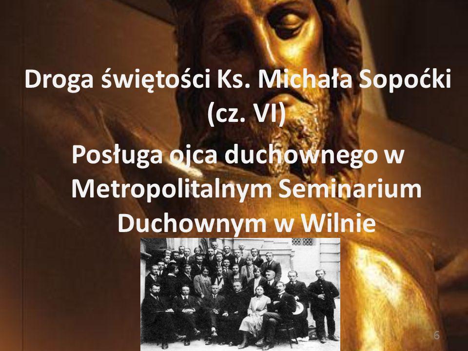 5 Dostrzegając niezwykle gorliwą służbę Bogu i Kościołowi w kapłaństwie oraz świętość życia ks. Sopoćki wszczęto w 1987 roku jego proces beatyfikacyjn