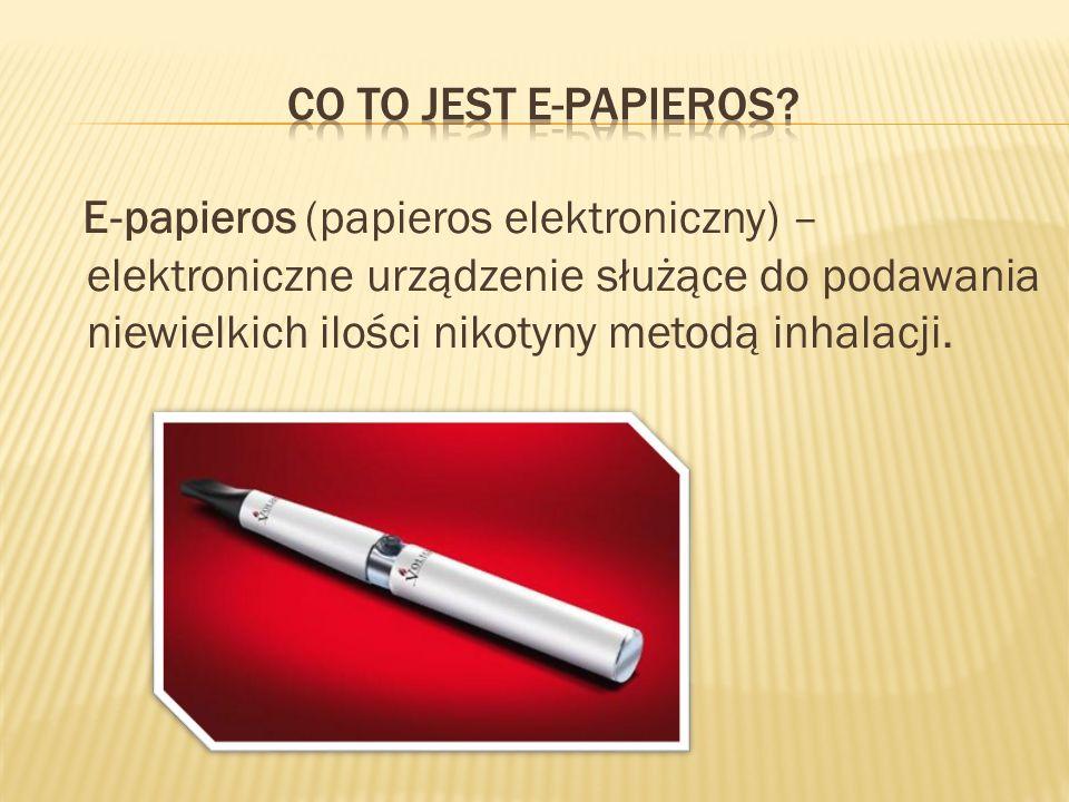E-papieros (papieros elektroniczny) – elektroniczne urządzenie służące do podawania niewielkich ilości nikotyny metodą inhalacji.