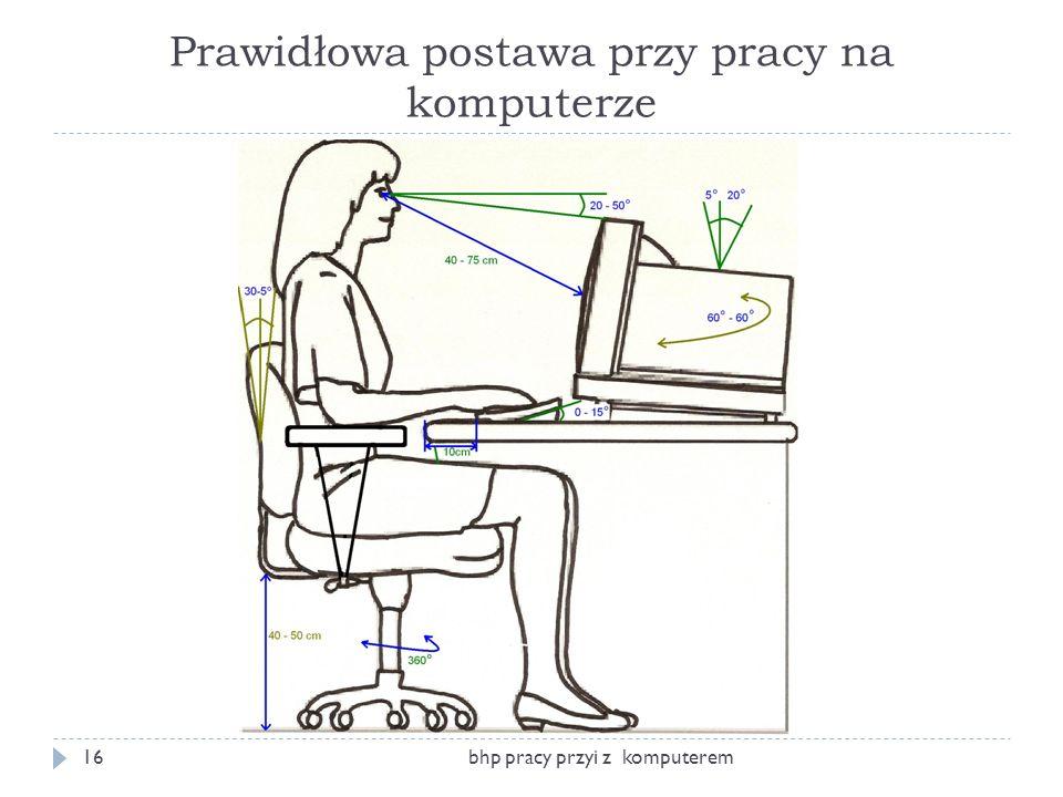 Prawidłowa postawa przy pracy na komputerze bhp pracy przyi z komputerem16