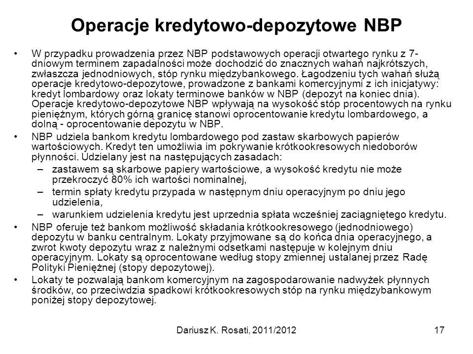 Operacje kredytowo-depozytowe NBP W przypadku prowadzenia przez NBP podstawowych operacji otwartego rynku z 7- dniowym terminem zapadalności może doch