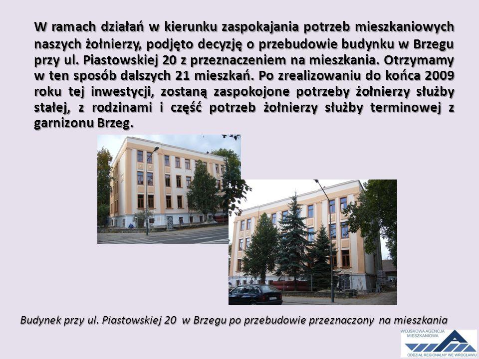 W ramach działań w kierunku zaspokajania potrzeb mieszkaniowych naszych żołnierzy, podjęto decyzję o przebudowie budynku w Brzegu przy ul.
