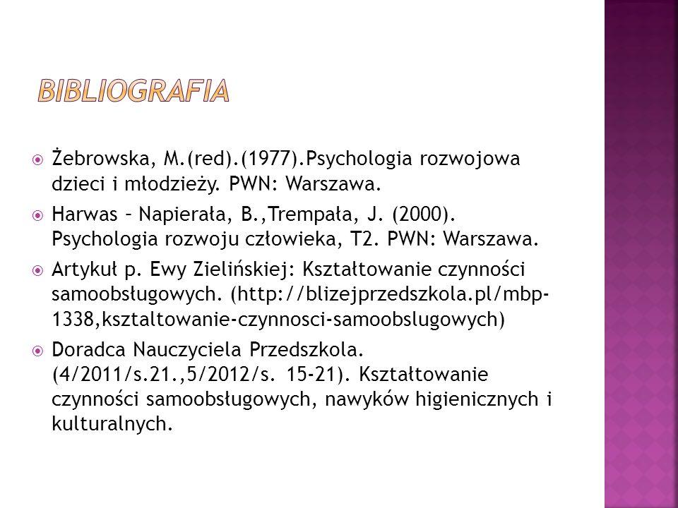 Żebrowska, M.(red).(1977).Psychologia rozwojowa dzieci i młodzieży. PWN: Warszawa. Harwas – Napierała, B.,Trempała, J. (2000). Psychologia rozwoju czł