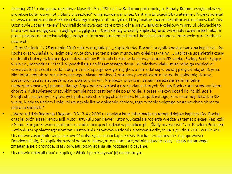 jjjjjjjjjjjjjjjjjjjjjjjjjjjjjjjjjjj Jesienią 2011 roku grupa uczniów z klasy 4b i 5a z PSP nr 1 w Radomiu pod opieką p. Renaty Rejmer wzięła udział w