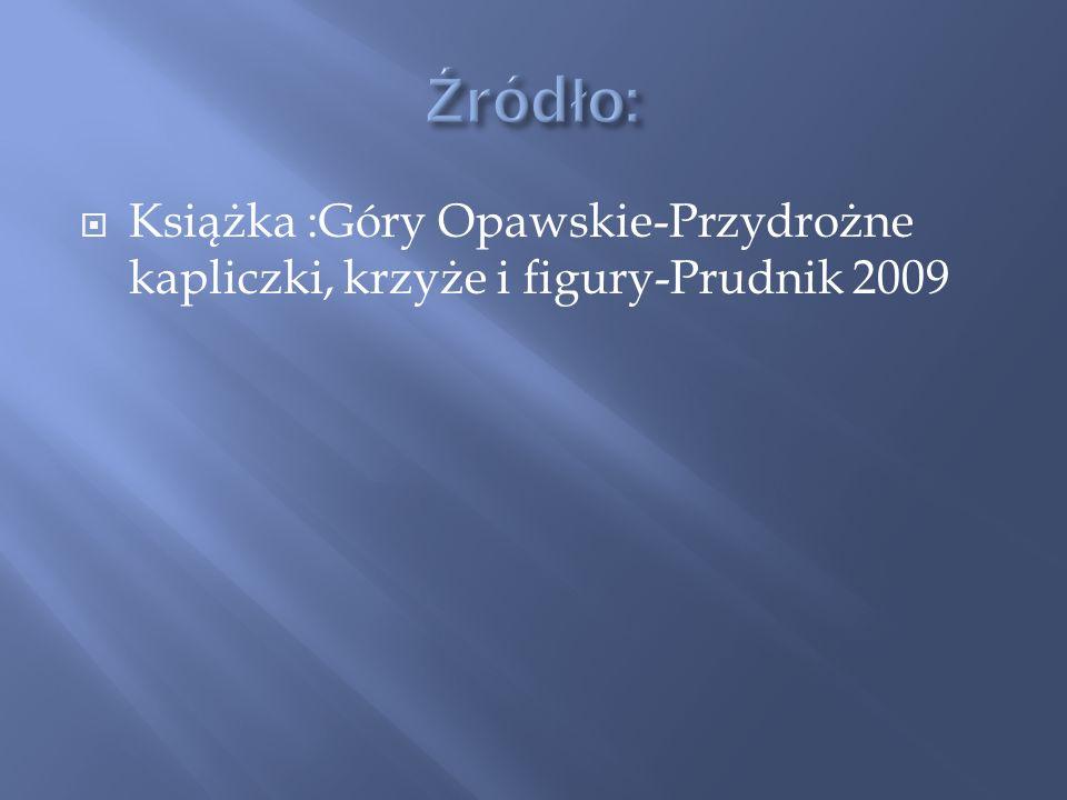 Książka :Góry Opawskie-Przydrożne kapliczki, krzyże i figury-Prudnik 2009