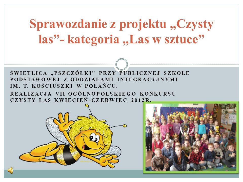 Świetlica Pszczółki –Las w sztuce Kategoria: Las w sztuce.