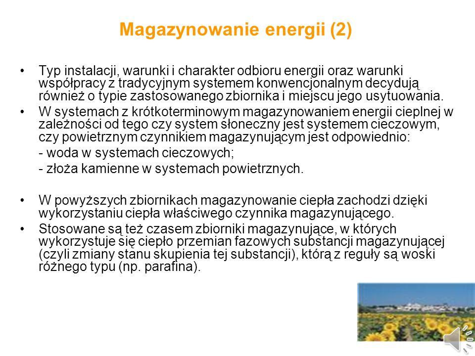 Magazynowanie energii (1) Oprócz kolektora słonecznego drugim podstawowym elementem aktywnego systemu słonecznego jest zbiornik magazynujący.