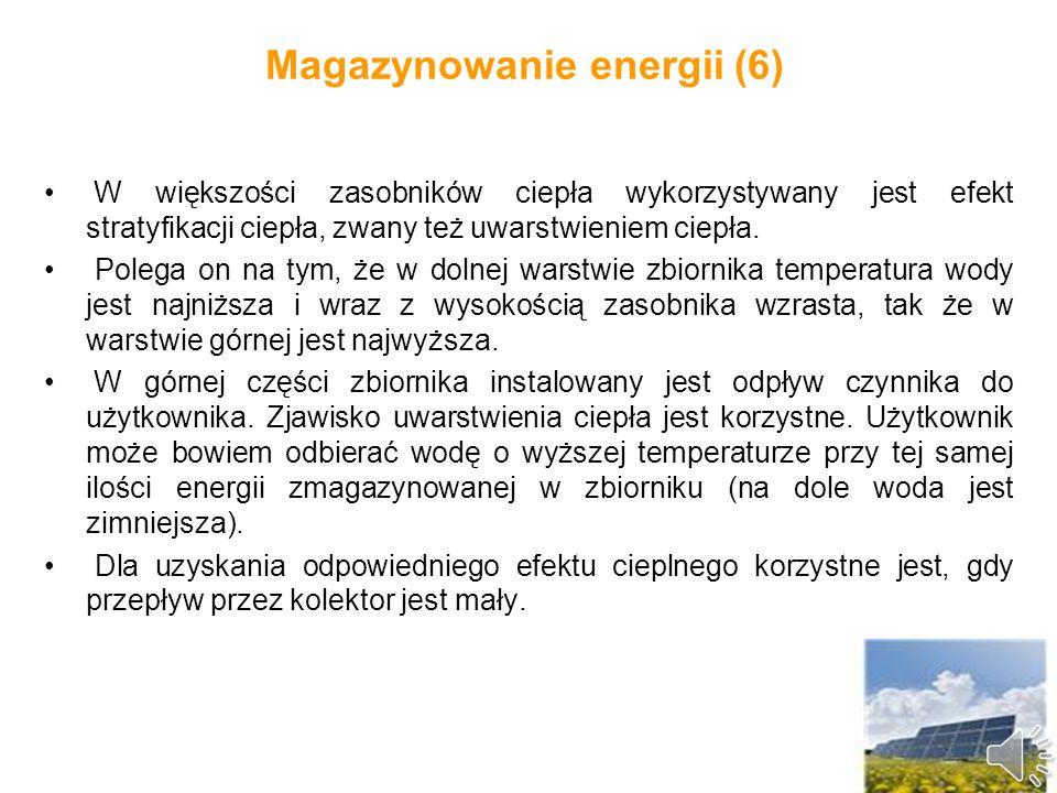 Magazynowanie energii (5) Najczęściej w instalacjach słonecznych małej mocy, tzn.