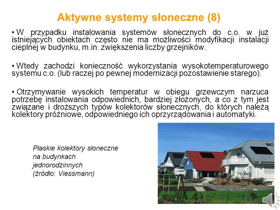 Aktywne systemy słoneczne (7) Można też dokonać podziału systemów słonecznych ze względu na temperaturę czynnika grzewczego.