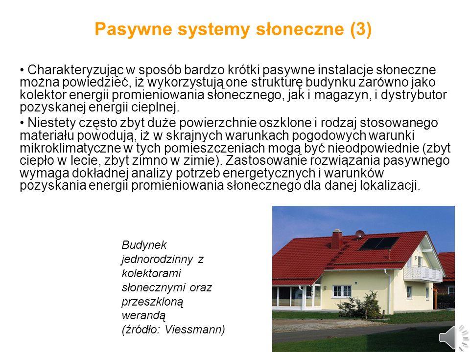 Pasywne systemy słoneczne (2) Każdy projekt budynku z biernym wykorzystaniem energii promieniowania słonecznego musi być nie tylko dopasowany do ogólnych warunków klimatycznych, ale i do warunków lokalnych miejsca zainstalowania systemu.