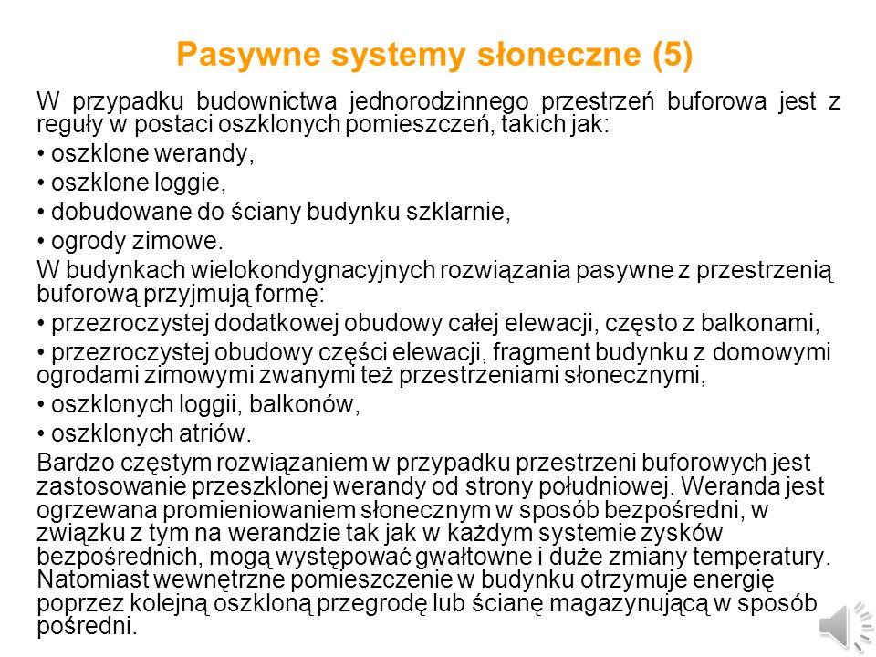Pasywne systemy słoneczne (4) Systemy pasywne zalecane do stosowania w warunkach klimatu umiarkowanego są to systemy zysków pośrednich z przestrzenią buforową.