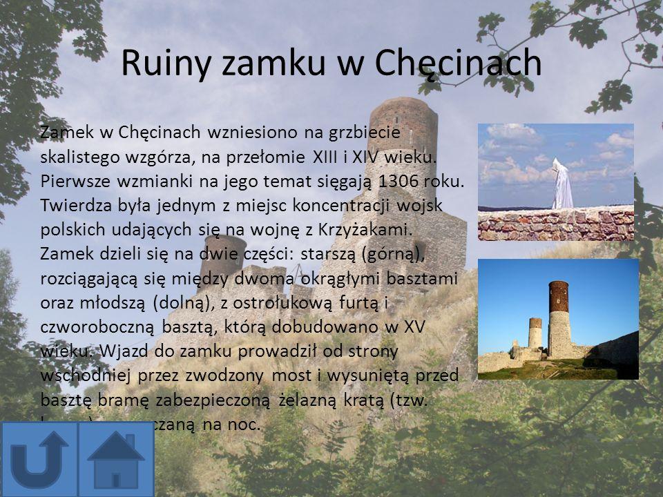 Ruiny zamku w Chęcinach Zamek w Chęcinach wzniesiono na grzbiecie skalistego wzgórza, na przełomie XIII i XIV wieku. Pierwsze wzmianki na jego temat s