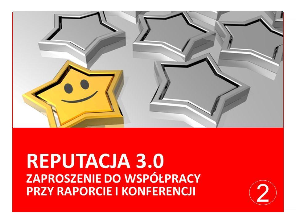 2 REPUTACJA 3.0 ZAPROSZENIE DO WSPÓŁPRACY PRZY RAPORCIE I KONFERENCJI