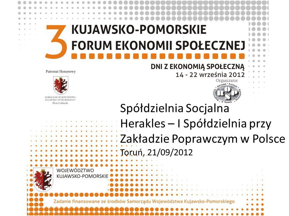Zadanie finansowane ze środków Województwa Kujawsko-Pomorskiego Spółdzielnia Socjalna Herakles Powstała 15 kwietnia 2011 r.