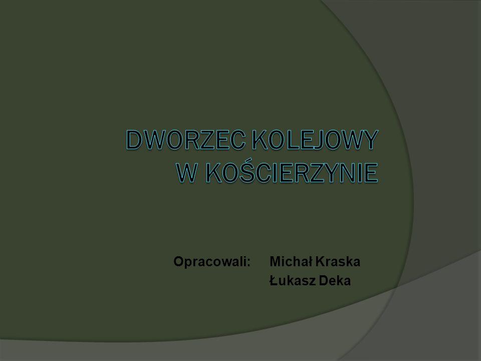 Opracowali: Michał Kraska Łukasz Deka