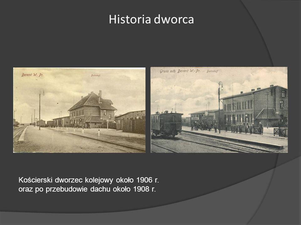 Kościerski dworzec kolejowy około 1906 r. oraz po przebudowie dachu około 1908 r. Historia dworca