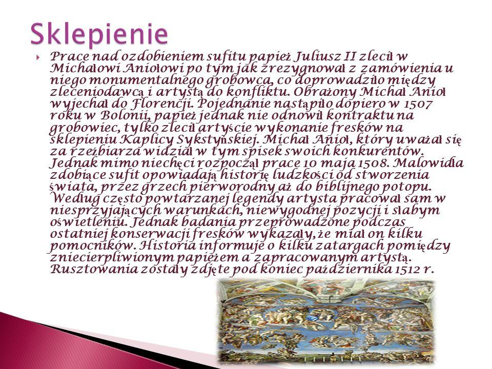Prace nad ozdobieniem sufitu papie ż Juliusz II zleci ł w Micha ł owi Anio ł owi po tym jak zrezygnowa ł z zamówienia u niego monumentalnego grobowca,