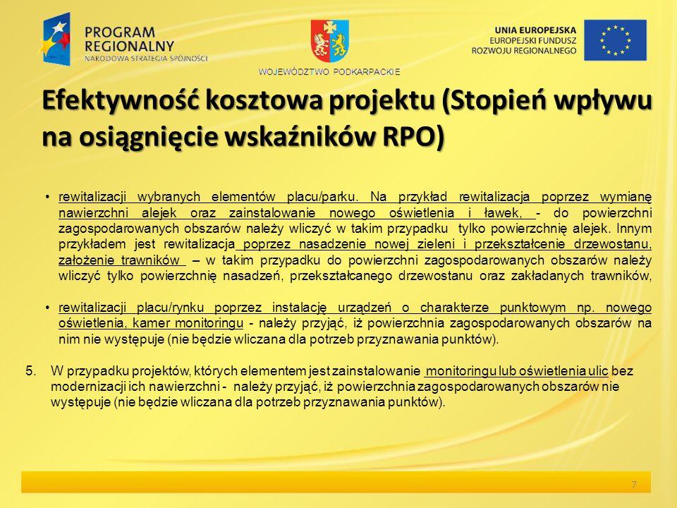 Efektywność kosztowa projektu (Stopień wpływu na osiągnięcie wskaźników RPO) 7 rewitalizacji wybranych elementów placu/parku.