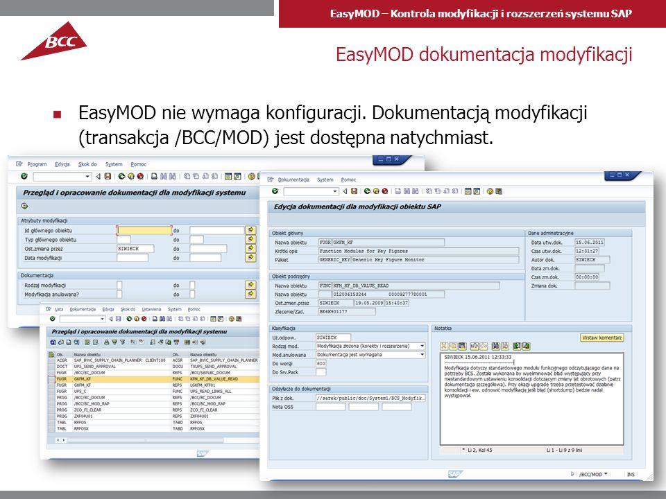 EasyMOD – Kontrola modyfikacji i rozszerzeń systemu SAP EasyMOD dokumentacja modyfikacji EasyMOD nie wymaga konfiguracji. Dokumentacją modyfikacji (tr