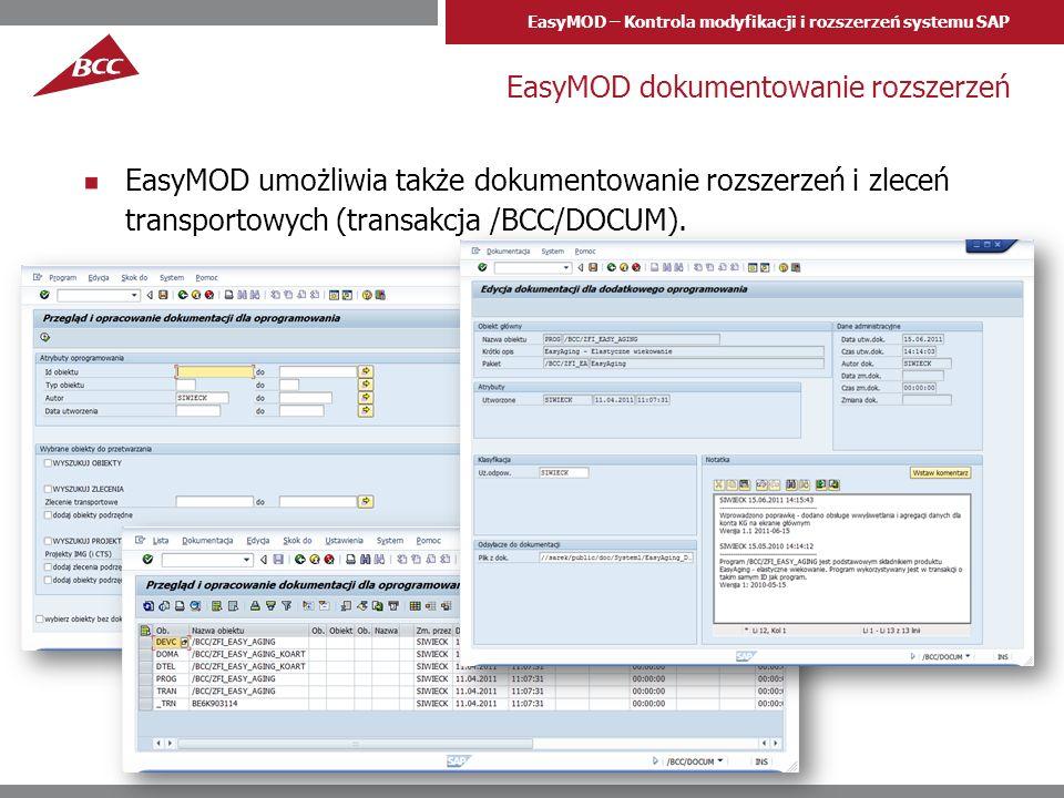 EasyMOD – Kontrola modyfikacji i rozszerzeń systemu SAP EasyMOD dokumentowanie rozszerzeń EasyMOD umożliwia także dokumentowanie rozszerzeń i zleceń t