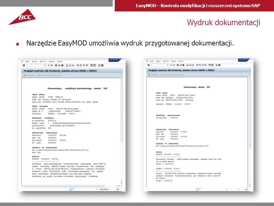 EasyMOD – Kontrola modyfikacji i rozszerzeń systemu SAP Wydruk dokumentacji Narzędzie EasyMOD umożliwia wydruk przygotowanej dokumentacji.