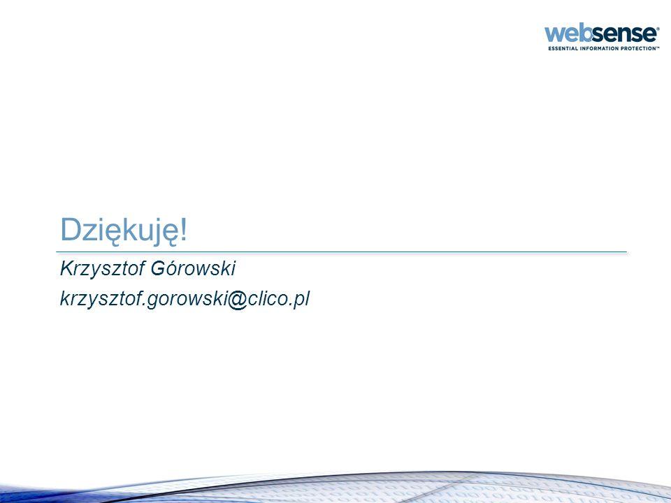 Dziękuję! Krzysztof Górowski krzysztof.gorowski@clico.pl