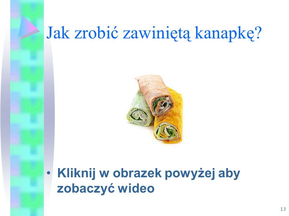 Jak zrobić zawiniętą kanapkę? Kliknij w obrazek powyżej aby zobaczyć wideo 13