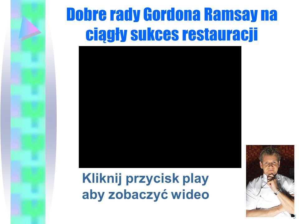 Dobre rady Gordona Ramsay na ciągły sukces restauracji Kliknij przycisk play aby zobaczyć wideo 5