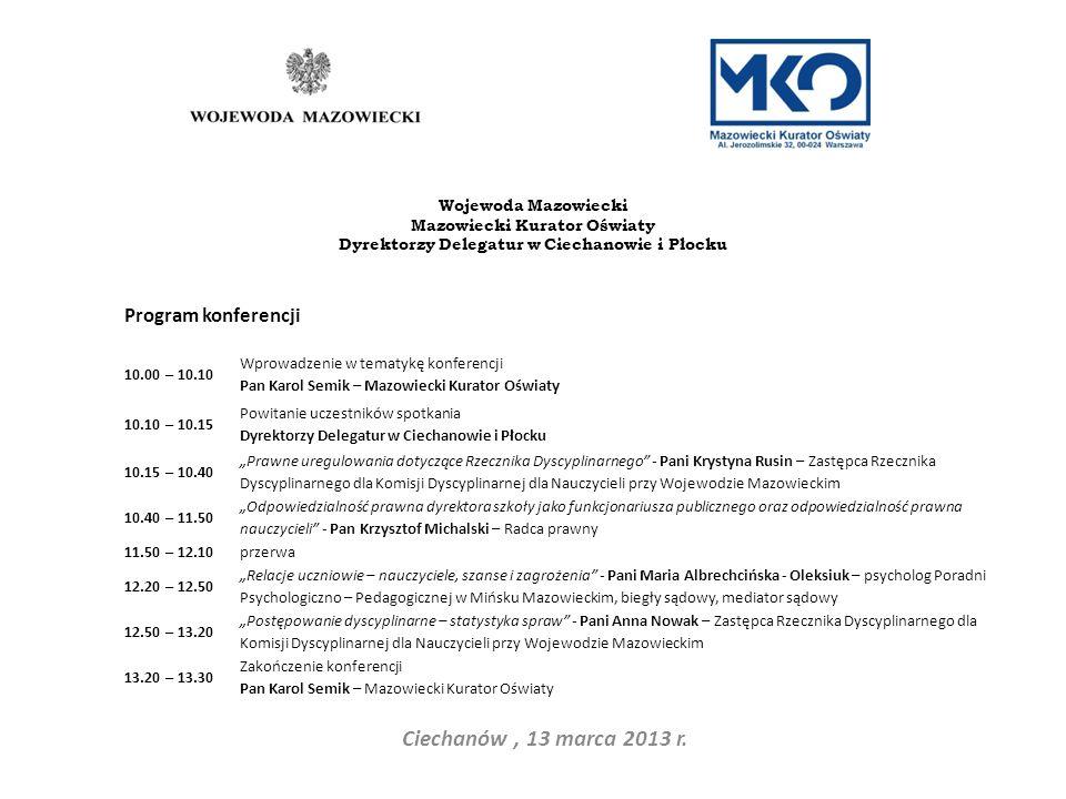 Program konferencji 10.00 – 10.10 Wprowadzenie w tematykę konferencji Pan Karol Semik – Mazowiecki Kurator Oświaty 10.10 – 10.15 Powitanie uczestników