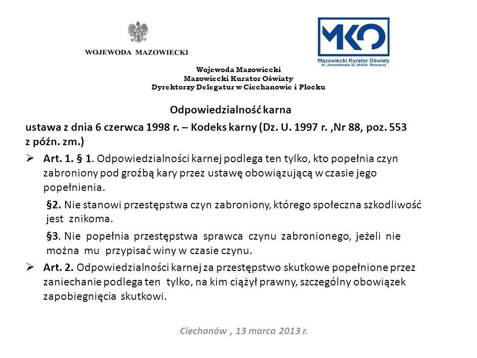 Odpowiedzialność karna ustawa z dnia 6 czerwca 1998 r. – Kodeks karny (Dz. U. 1997 r.,Nr 88, poz. 553 z późn. zm.) Art. 1. § 1. Odpowiedzialności karn