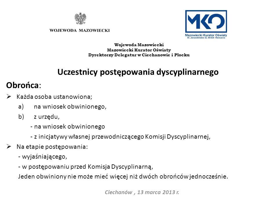 Uczestnicy postępowania dyscyplinarnego Obrońca: Każda osoba ustanowiona; a)na wniosek obwinionego, b)z urzędu, - na wniosek obwinionego - z inicjatyw