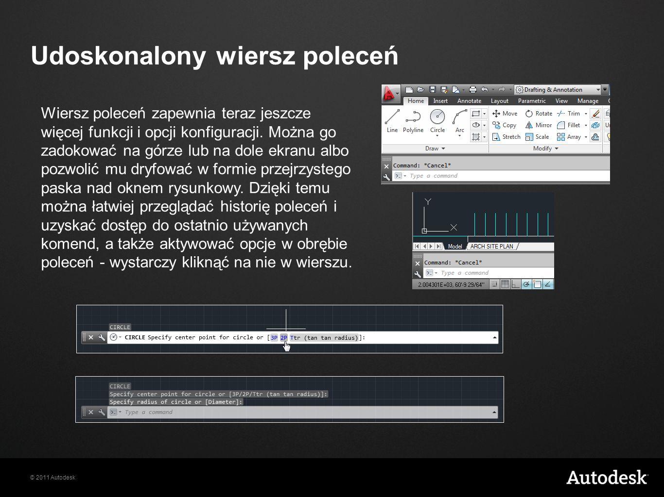 © 2011 Autodesk Udoskonalony wiersz poleceń Wiersz poleceń zapewnia teraz jeszcze więcej funkcji i opcji konfiguracji.