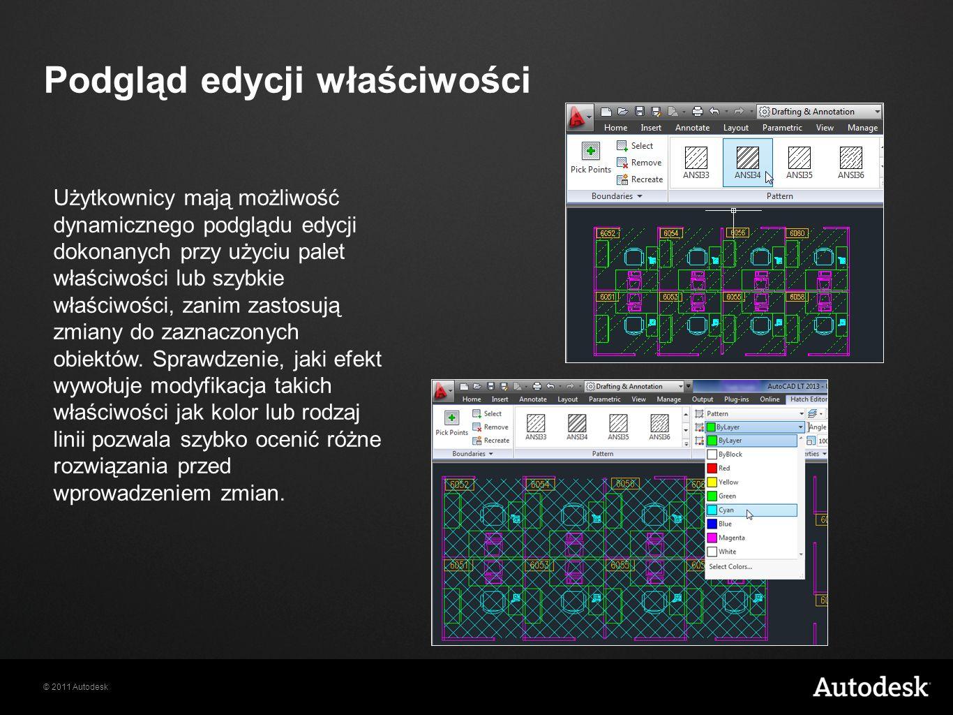 © 2011 Autodesk Podgląd edycji właściwości Użytkownicy mają możliwość dynamicznego podglądu edycji dokonanych przy użyciu palet właściwości lub szybkie właściwości, zanim zastosują zmiany do zaznaczonych obiektów.