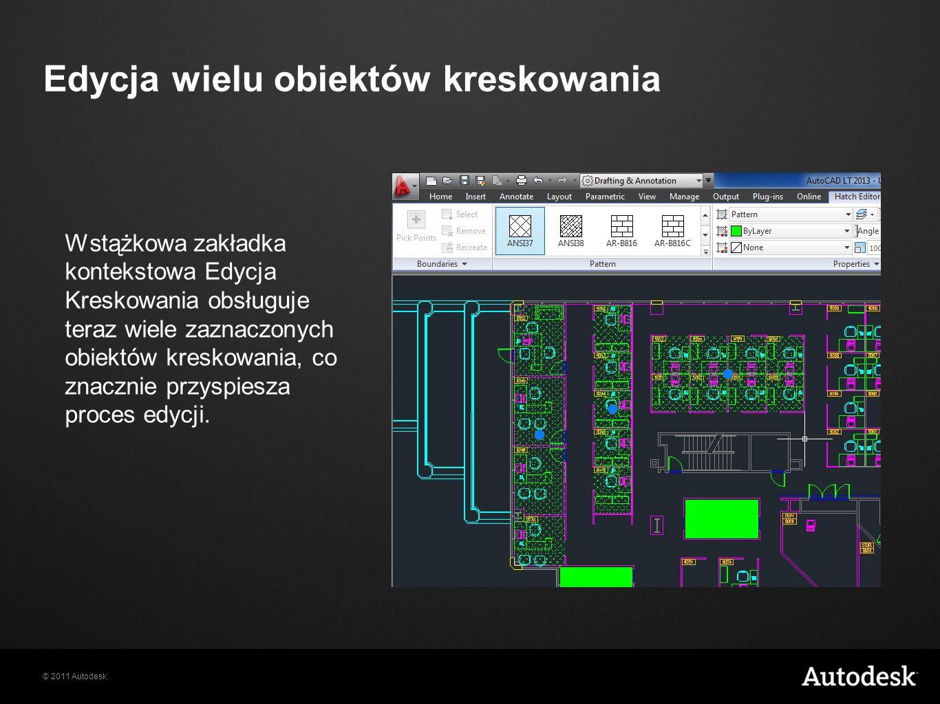 © 2011 Autodesk Edycja wielu obiektów kreskowania Wstążkowa zakładka kontekstowa Edycja Kreskowania obsługuje teraz wiele zaznaczonych obiektów kreskowania, co znacznie przyspiesza proces edycji.