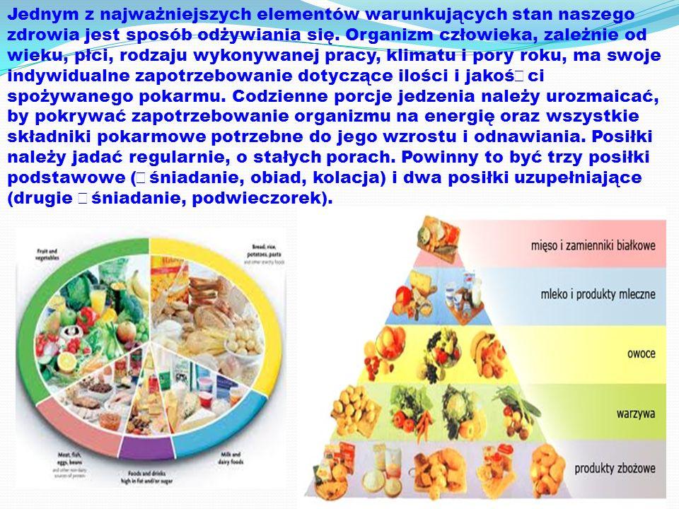 Jednym z najważniejszych elementów warunkujących stan naszego zdrowia jest sposób odżywiania się. Organizm człowieka, zależnie od wieku, płci, rodzaju