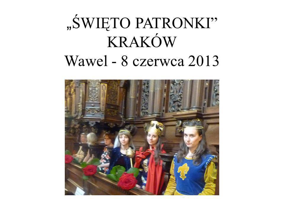 ŚWIĘTO PATRONKI KRAKÓW Wawel - 8 czerwca 2013