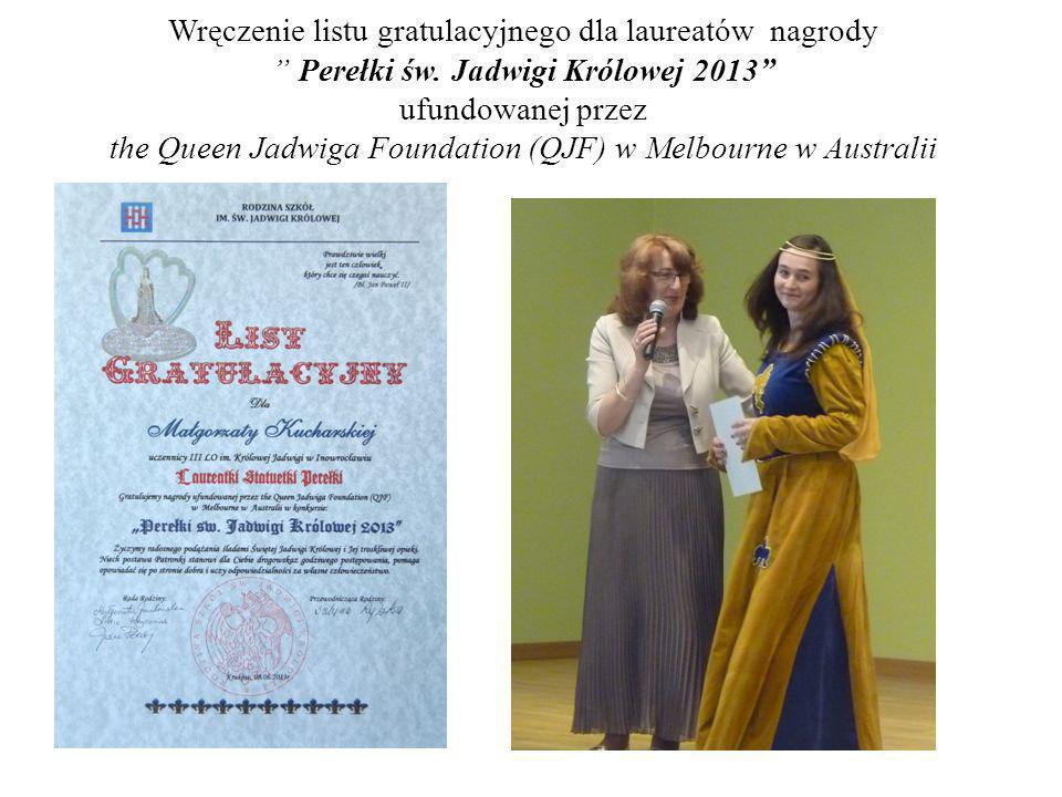 Wręczenie listu gratulacyjnego dla laureatów nagrody Perełki św. Jadwigi Królowej 2013 ufundowanej przez the Queen Jadwiga Foundation (QJF) w Melbourn