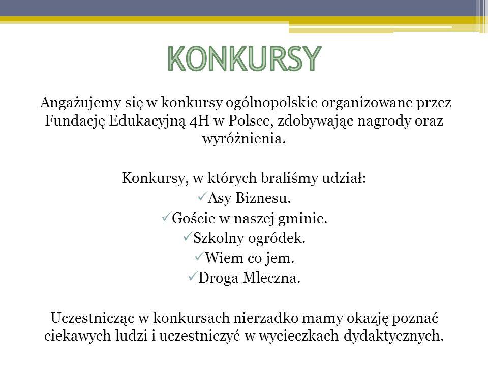 Angażujemy się w konkursy ogólnopolskie organizowane przez Fundację Edukacyjną 4H w Polsce, zdobywając nagrody oraz wyróżnienia. Konkursy, w których b