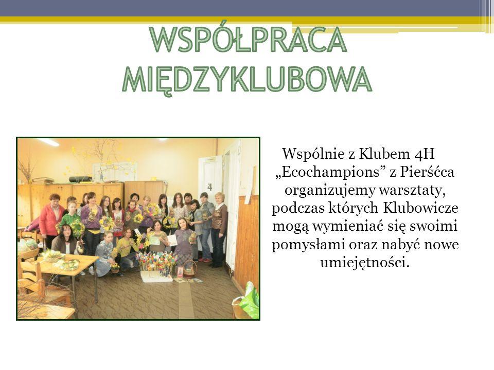 Wspólnie z Klubem 4H Ecochampions z Pierśćca organizujemy warsztaty, podczas których Klubowicze mogą wymieniać się swoimi pomysłami oraz nabyć nowe um