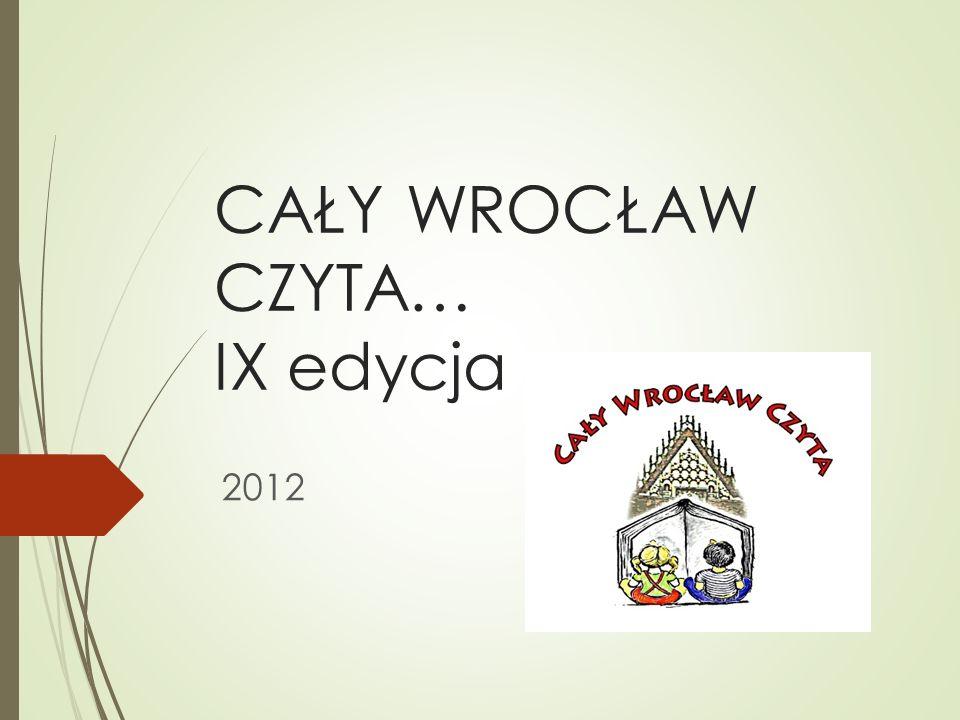 CAŁY WROCŁAW CZYTA… IX edycja 2012