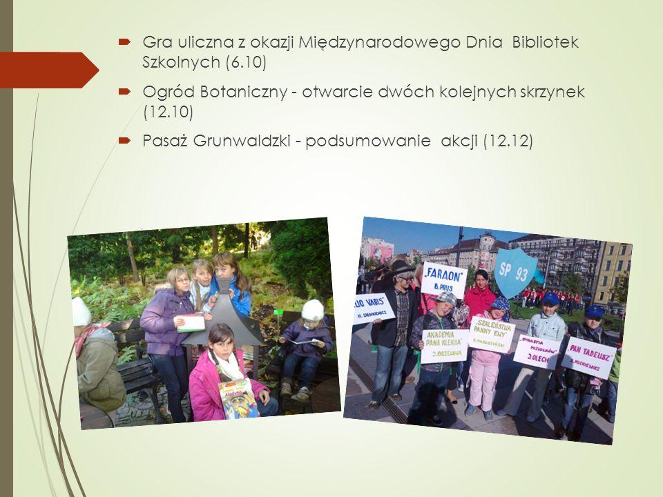 Gra uliczna z okazji Międzynarodowego Dnia Bibliotek Szkolnych (6.10) Ogród Botaniczny - otwarcie dwóch kolejnych skrzynek (12.10) Pasaż Grunwaldzki -