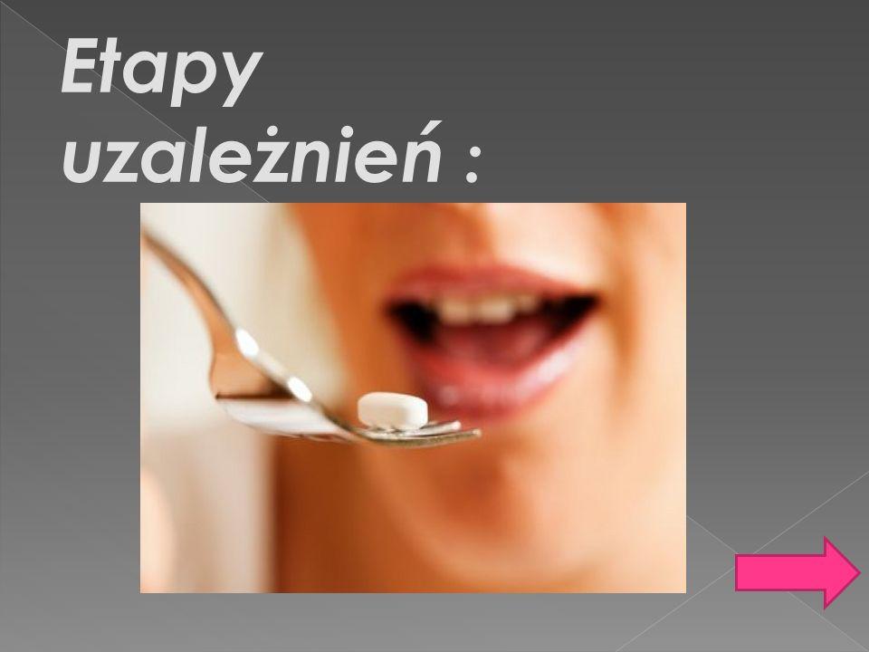 Etapy uzależnień :
