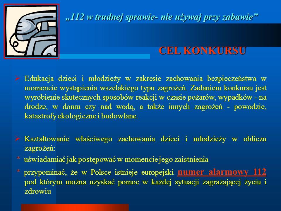112 w trudnej sprawie- nie używaj przy zabawie ** Komisja Konkursowa X Edycji Ogólnopolskiego konkursu plastycznego pod hasłem 112 w trudnej sprawie- nie używaj przy zabawie powołana w dniu 17 marca 2008r.