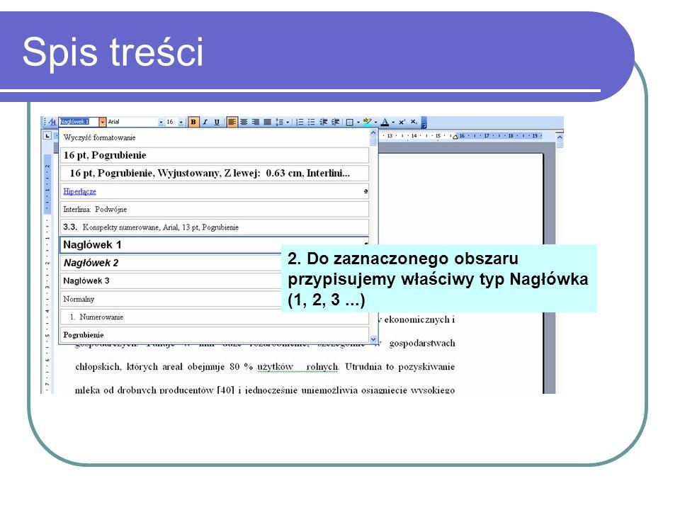 Spis treści 2. Do zaznaczonego obszaru przypisujemy właściwy typ Nagłówka (1, 2, 3...)