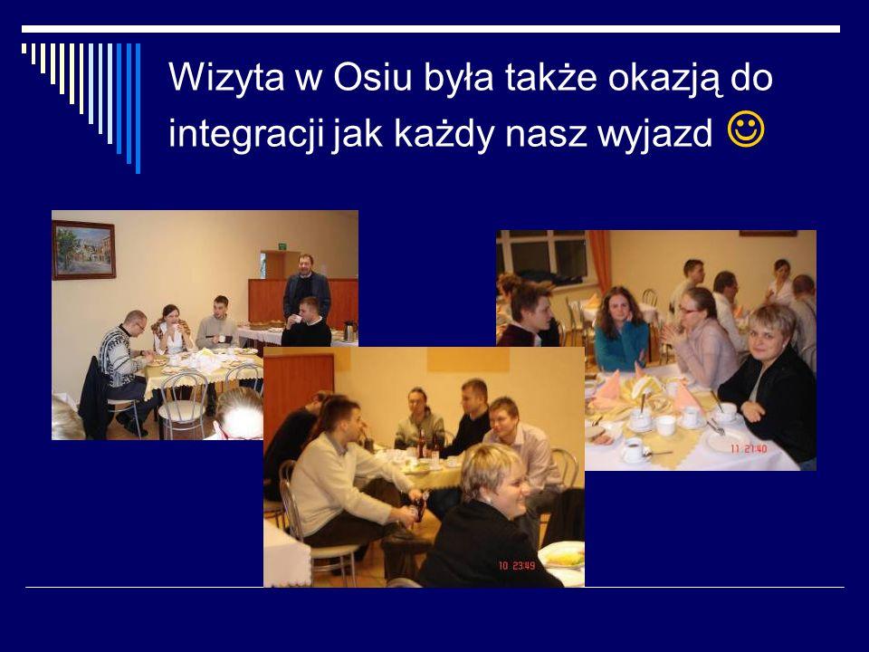 Wizyta w Osiu była także okazją do integracji jak każdy nasz wyjazd