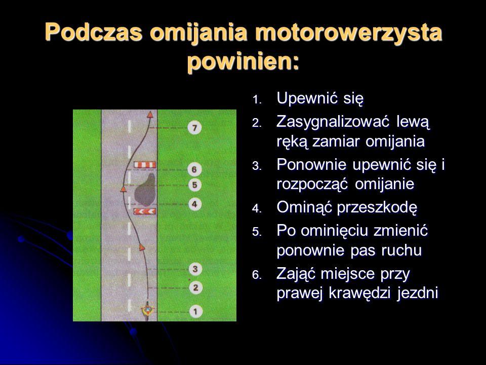 Omijanie Manewr ten polega na przejeżdżaniu obok nie poruszającego się pojazdu lub przeszkody (np. rozkopanej jezdni). Manewr ten polega na przejeżdża