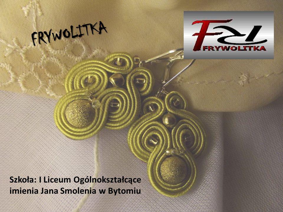 FRYWOLITKA Szkoła: I Liceum Ogólnokształcące imienia Jana Smolenia w Bytomiu