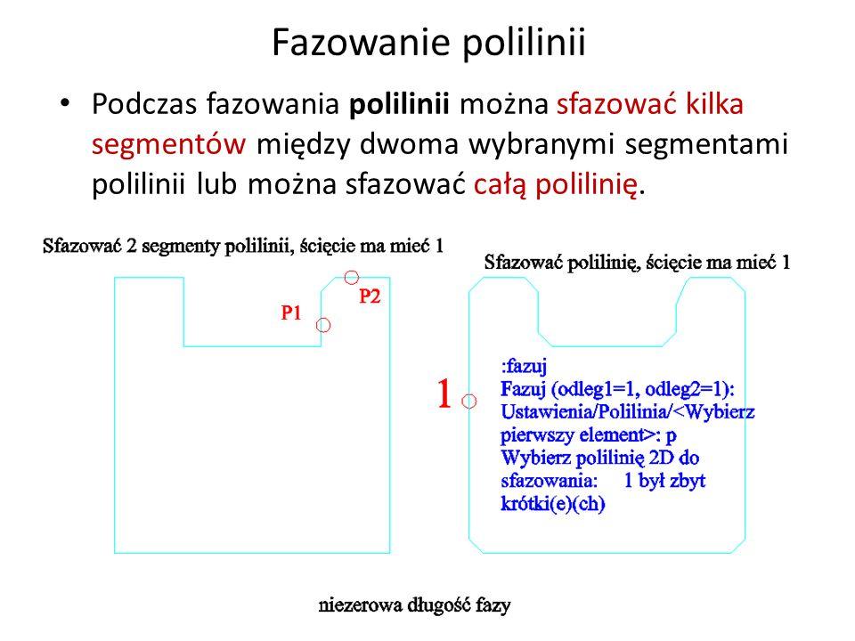 Fazowanie polilinii Podczas fazowania polilinii można sfazować kilka segmentów między dwoma wybranymi segmentami polilinii lub można sfazować całą pol