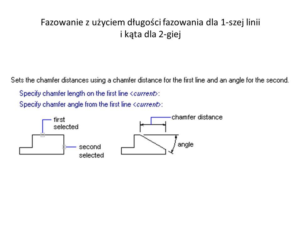 Fazowanie z użyciem długości fazowania dla 1-szej linii i kąta dla 2-giej