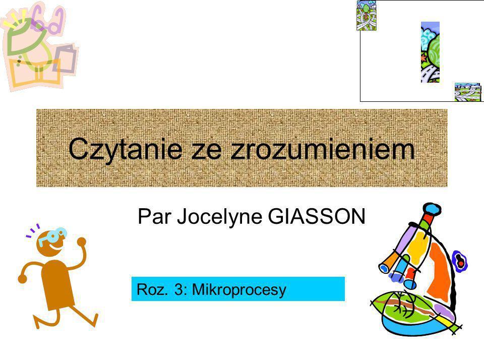 Czytanie ze zrozumieniem Par Jocelyne GIASSON Roz. 3: Mikroprocesy